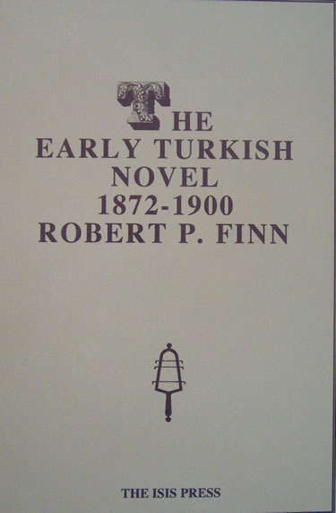 THE EARLY TURKISH NOVEL 1872-1900