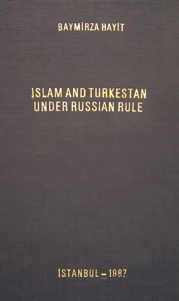 ISLAM AND TURKESTAN UNDER RUSSIAN RULE