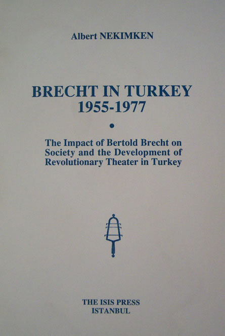 BRECHT IN TURKEY 1955-1977. The Impact of Bertold Brecht on Society and Development of Revolutionary Theater in Turkey
