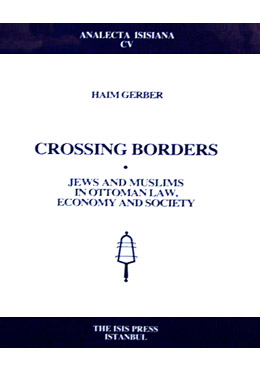 CROSSING BORDERS Jews and Muslims in Ottoman Law, Economy and Society