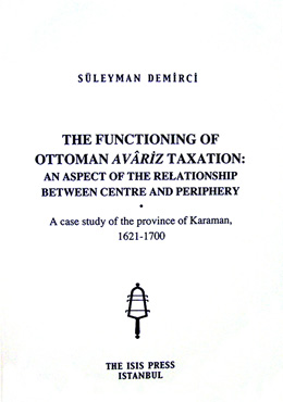 THE FUNCTIONING OF OTTOMAN AVÂRİZ TAXATION