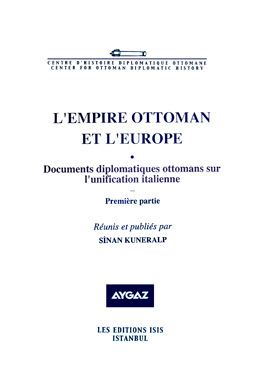 L'EMPIRE OTTOMAN ET L'EUROPE II Documents diplomatiques ottomans sur l\'unification italienne