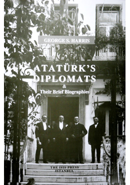 ATATÜRK'S DIPLOMATS Their Brief Biographies