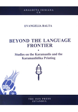 BEYOND  THE  LANGUAGE FRONTIER Studies on the Karamanlis and the Karamanlidika Printing