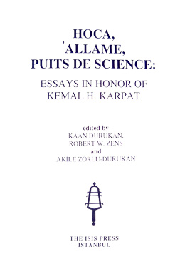 HOCA, 'ALLAME, PUITS DE SCIENCE: ESSAYS IN HONOR OF KEMAL H. KARPAT