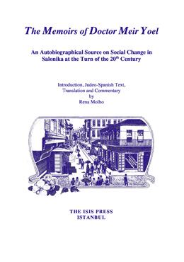 THE MEMOIRS OF DOCTOR MEIR YOEL AN AUTOBIOGRAPHICAL SOURCE ON SOCIAL CHANGE IN SALONIKA