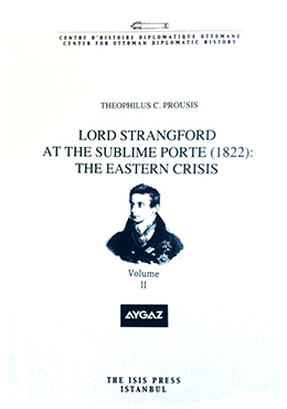 LORD STRANGFORD AT THE SUBLIME PORTE (1822):  THE EASTERN CRISIS