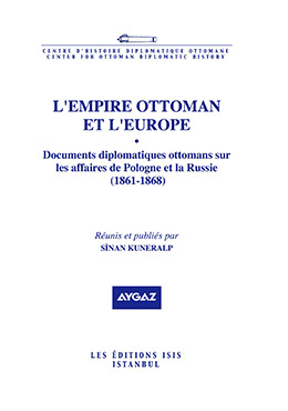 L'EMPIRE OTTOMAN ET L'EUROPE IV Documents diplomatiques ottomans sur les affaires de Pologne