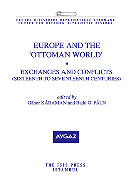 EUROPE AND THE  'OTTOMAN WORLD' EXCHANGES AND CONFLICTS