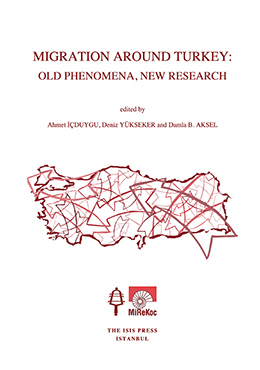 MIGRATION AROUND TURKEY: OLD PHENOMENA, NEW RESEARCH
