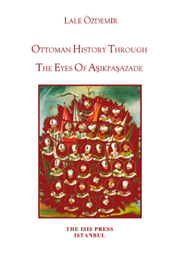 OTTOMAN HISTORY THROUGH THE EYES OF AŞIKPAŞAZADE