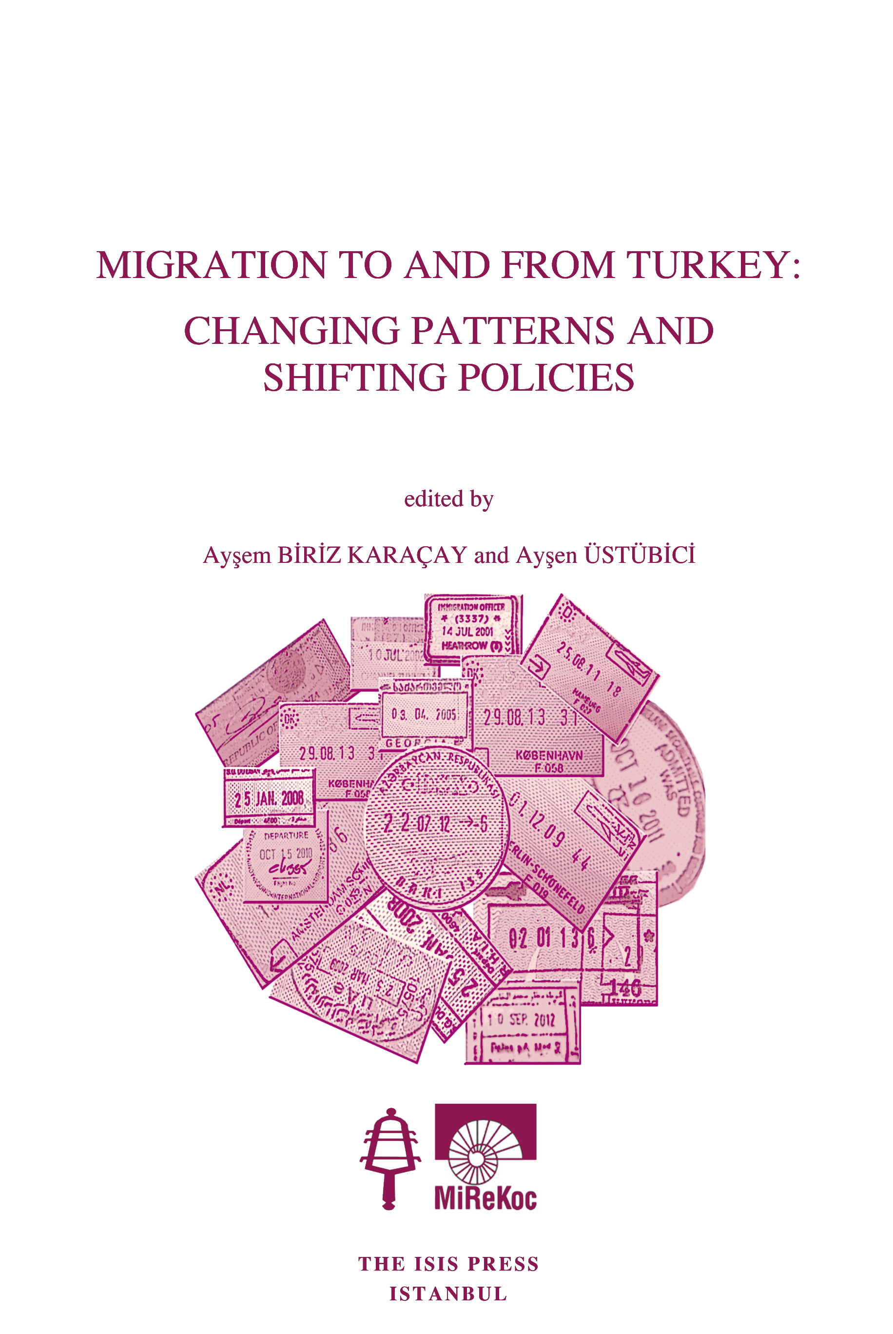 MIGRATION TO AND FROM TURKEY: CHANGING PATTERNS AND SHIFTING POLICIES