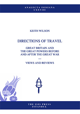 DIRECTIONS OF TRAVEL GREAT BRITAIN AND  THE GREAT POWERS BEFORE  AND AFTER THE GREAT WAR
