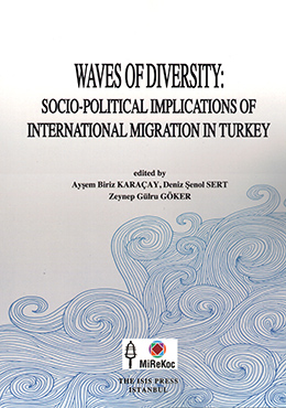WAVES OF DIVERSITY SOCIO-POLITICAL IMPLICATIONS OF INTERNATIONAL MIGRATION IN TURKEY