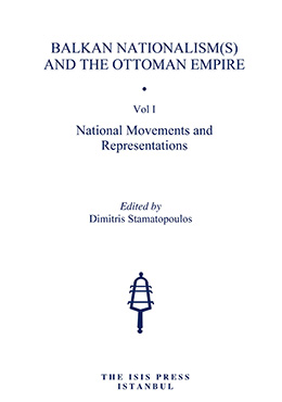 BALKAN NATIONALISM(S) AND THE OTTOMAN EMPIRE