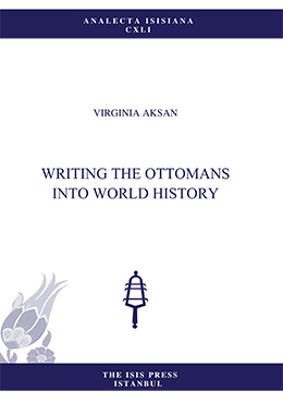WRITING THE OTTOMANS INTO WORLD HISTORY