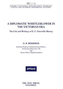 A Diplomatic Whistleblower in the Victorian Era The Life and Writings of E. C. Grenville-Murray