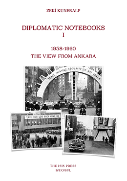 DIPLOMATIC NOTEBOOKS I 1958-1960 THE VIEW FROM ANKARA