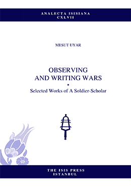 OBSERVING AND WRITING WARS Selected Works of A Soldier-Scholar