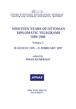 NINETEEN YEARS OF OTTOMAN DIPLOMATIC TELEGRAMS 1889-1908 VOLUME 3 20 AUGUST 1895 – 21 FEBRUARY 1897