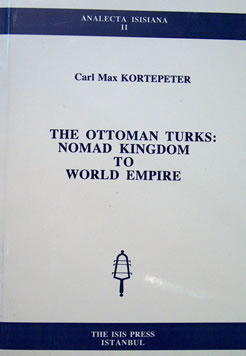 THE OTTOMAN TURKS:  NOMAD KINGDOM TO WORLD EMPIRE