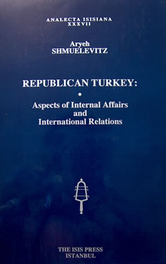 REPUBLICAN TURKEY: ASPECTS OF INTERNAL AFFAIRS AND INTERNATIONAL RELATIONS,