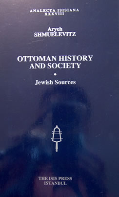 OTTOMAN HISTORY AND SOCIETY: JEWISH SOURCES