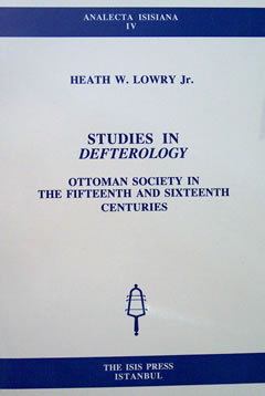STUDIES IN DEFTEROLOGY: OTTOMAN SOCIETY IN THE FIFTEENTH  AND SIXTEENTH CENTURIES