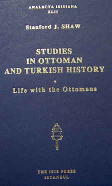 STUDIES IN OTTOMAN AND TURKISH HISTORY: Life with the Ottomans