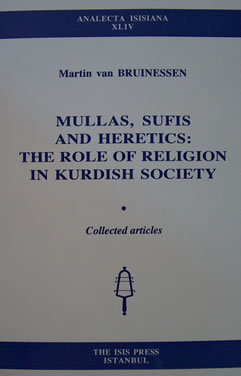 MULLAS, SUFIS AND HERETICS: THE ROLE OF RELIGION IN KURDISH SOCIETY,