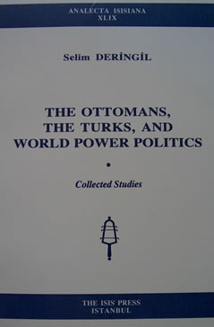 THE OTTOMANS, THE TURKS AND WORLD POWER POLITICS
