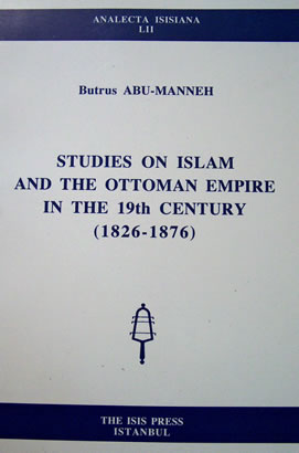 STUDIES ON ISLAM AND THE OTTOMAN EMPIRE IN THE 19th CENTURY (1826-1876)