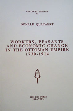 WORKERS, PEASANTS AND ECONOMIC CHANGE IN THE OTTOMAN EMPIRE, 1730-1914
