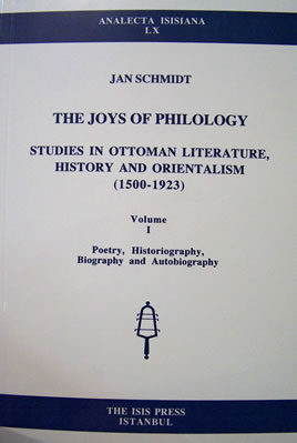 THE JOYS OF PHILOLOGY. STUDIES IN OTTOMAN LITERATURE,HISTORY AND ORIENTALISM (1500-1923)
