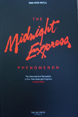 THE MIDNIGHT EXPRESS PHENOMENON: The International Reception of the Film Midnight Express (1978-2004)