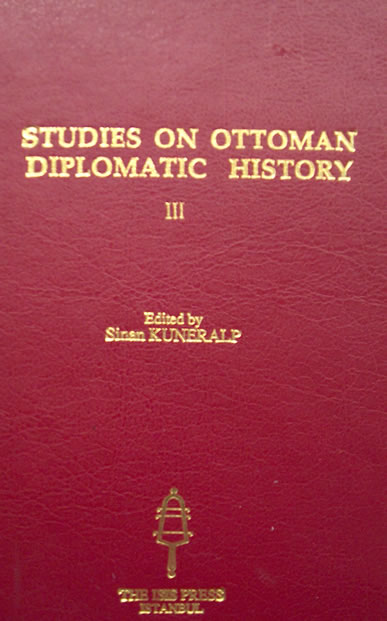 STUDIES ON OTTOMAN DIPLOMATIC HISTORY (II),<br>