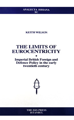 THE LIMITS OF EUROCENTRICITY Imperial British Foreign and Defence Policy in the early twentieth century