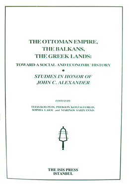 THE OTTOMAN EMPIRE THE BALKANS, THE GREEK LANDS: TOWARD A SOCIAL AND ECONOMIC HISTORY