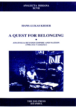 A QUEST FOR BELONGING ANATOLIA BEYOND EMPIRE AND NATION (19th-21st Centuries)