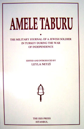 AMELE TABURU: The Military Journal of A Jewish Soldier in Turkey During The War of Independence