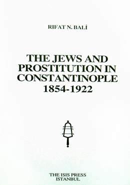 THE JEWS AND PROSTITUTION IN CONSTANTINOPLE 1854-1922