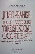 JUDEO-SPANİSH İN THE TURKİSH SOCİAL CONTEXT: LANGUAGE DEATH, SWAN SONG, REVIVAL OR NEW ARRIVAL ?