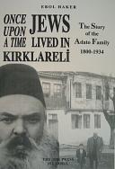 ONCE UPON A T�ME JEWS L�VED �N KIRKLARELI The Story of the Adato Family 1800-1934