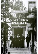ATAT�RK'S DIPLOMATS Their Brief Biographies