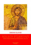 GOLDEN BYZANTIUM IMPERIAL POWER IN KOMNENIAN CONSTANTINOPLE (1081-1180)