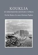KOUKLIA IN THE NINETEENTH CENTURY CYPRUS On the Ruins of a once Glorious Paphos