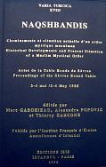NAQSHBANDIS: HISTORICAL DEVELOPMENT AND PRESENT SITUATION OF A MUSLIM MYSTICAL ORDER, Proceedings of the Sèvres Round Table, 2-4 May 1985, (Ed. by) M. Gaborieau/ A. Popovic / Th. Zarcone