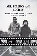 ART, POLITICS AND SOCIETY Social realism in Italian and Turkish cinemas
