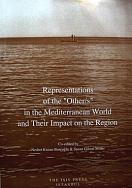 Representations of the ?Other/s? in the Mediterranean World and Their Impact on the Region co-edited by Nedret Kuran-Burçoğlu & Susan Gilson Miller