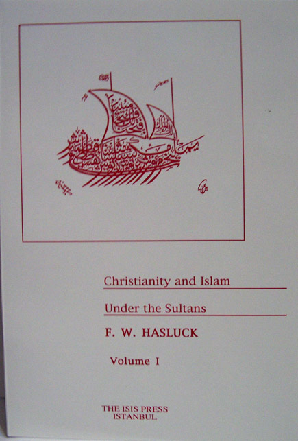 CHRISTIANITY AND ISLAM UNDER THE SULTANS